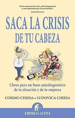 Saca La Crisis De Tu Cabeza (Spanish Edition)
