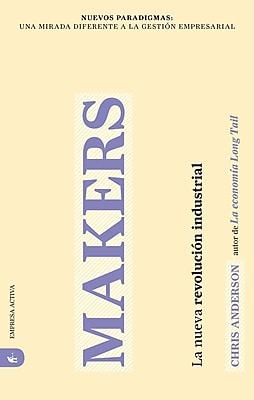 Makers (Nuevos Paradigmas: Una Mirada Diferente a La Gestion Empresarial)
