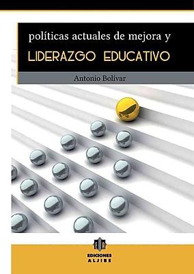 Políticas Actuales De Mejora y Liderazgo Educativo (Spanish Edition)