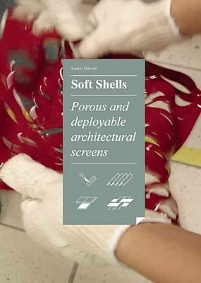 Soft Shells: Porous and Deployable Architectural Screens