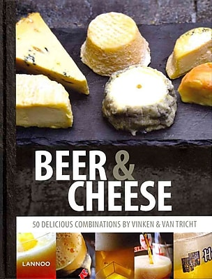Beer and Cheese: 50 delicious combinations by Vinken & Van Tricht
