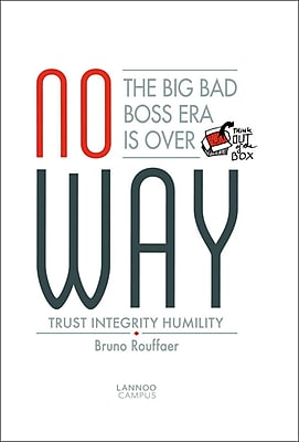 No Way: The Big Bad Boss Era is Over; Trust, Integrity, Humility