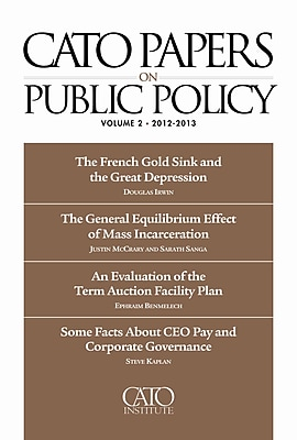Cato Papers on Public Policy: 2012-2013