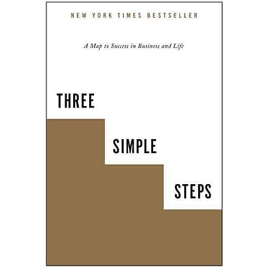 Three Simple Steps: A Map to Success in Business and Life, New Book, (1936661718)