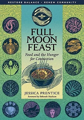 Full Moon Feast: Food and the Hunger for Connection