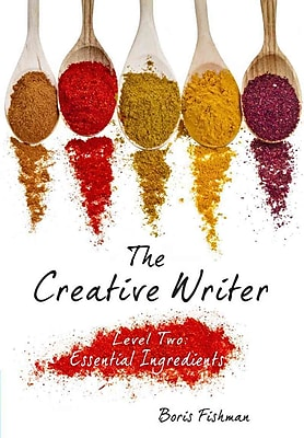 The Creative Writer, Level Two: Essential Ingredients