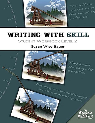 Writing With Skill, Level 2: Student Workbook (The Complete Writer)