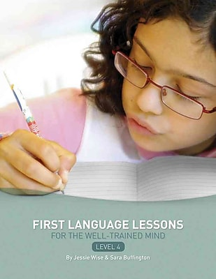 First Language Lessons for the Well-Trained Mind: Level 4, 1st Language Lessons Workbook