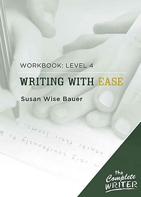 The Complete Writer: Level Four Workbook for Writing with Ease (The Complete Writer)