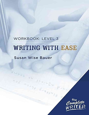 The Complete Writer: Level Three Workbook for Writing with Ease (The Complete Writer)