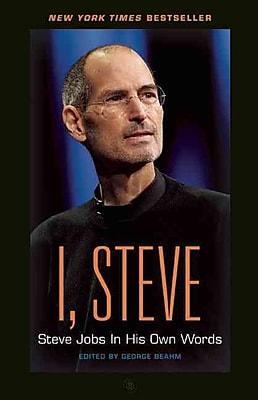I, Steve: Steve Jobs In His Own Words (In Their Own Words)