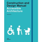 Accessible Architecture (Construction and Design Manual)