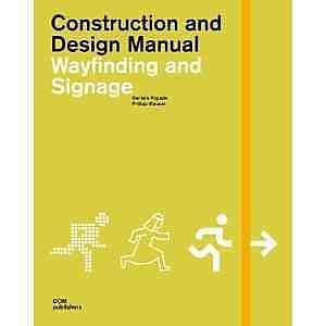 WAYFINDING AND SIGNAGE (Construction and Design Manual)