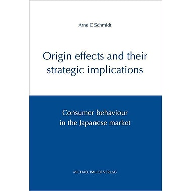 Origin Effects and Their Strategic Implications: Consumer Behaviour in the Japanese Market