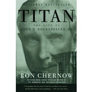 Titan: The Life of John D.Rockefeller, Sr.