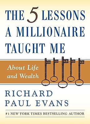 The Five Lessons a Millionaire Taught Me About Life and Wealth Richard Paul Evans Hardcover