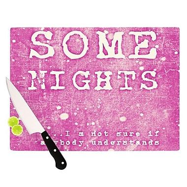 KESS InHouse Some Nights Cutting Board; 11.5'' H x 15.75'' W