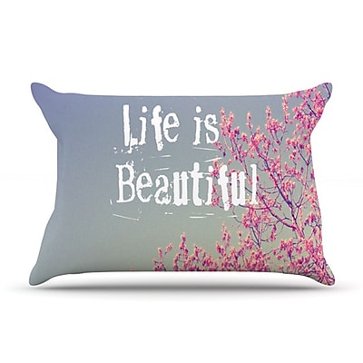KESS InHouse Life Is Beautiful Pillowcase; King WYF078275776109