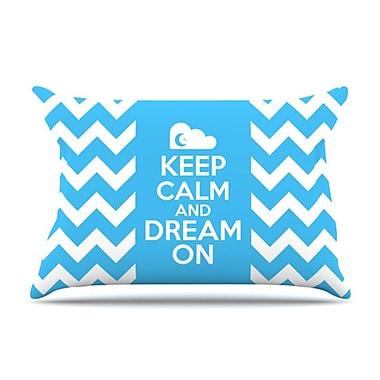 KESS InHouse Keep Calm Pillowcase; King