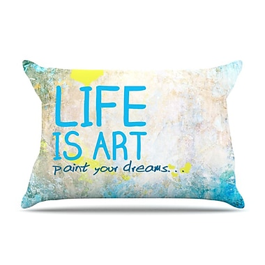 KESS InHouse Life Is Art Pillowcase; Standard