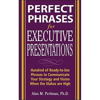 Perfect Phrases for Executive Presentations Alan Perlman Paperback