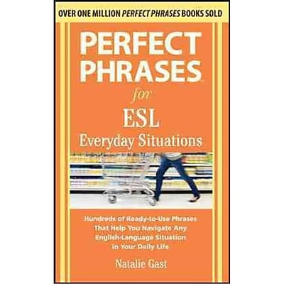 Perfect Phrases for ESL Everyday Situations Natalie Gast Paperback