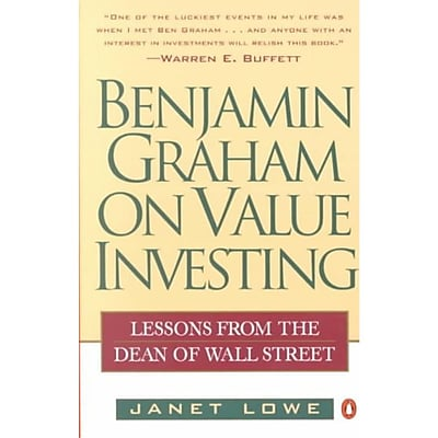 Benjamin Graham on Value Investing: Lessons from the Dean of Wall Street Janet Lowe Paperback 522521