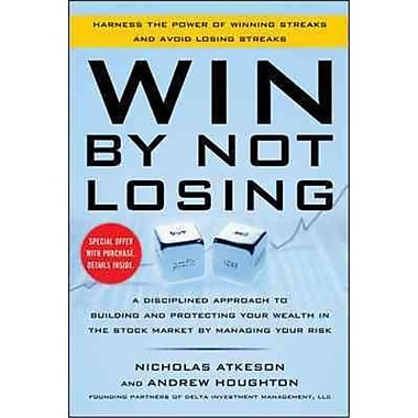 Win by Not Losing Nick Atkeson, Andrew Houghton Hardcover