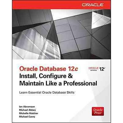 Oracle Database 12c Ian Abramson, Michael Abbey, Michael Corey, Michelle Malcher Paperback