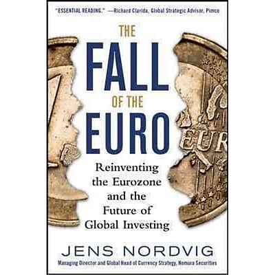 The Fall of the Euro Jens Nordvig Hardcover