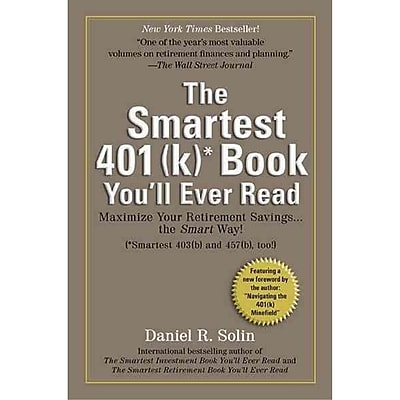 Smartest 401(k) Book You'll Ever Read Daniel R. Solin Paperback