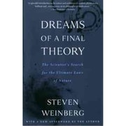 Dreams of a Final Theory: The Scientist's Search for the Ultimate Laws of Nature Paperback