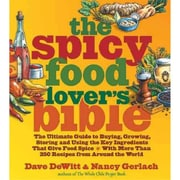 The Spicy Food Lover's Bible Dave DeWitt, Nancy Gerlach Paperback