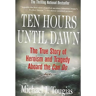Ten Hours Until Dawn Michael J. Tougias Paperback
