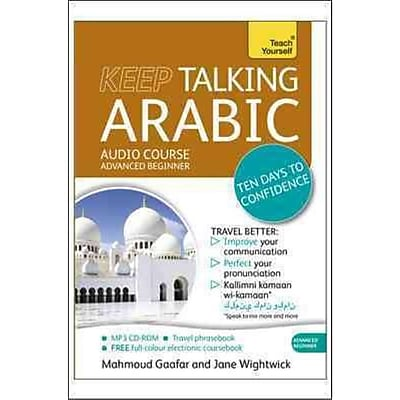Teach Yourself: Keep Talking Arabic Mahmoud Gaafar , Jane Wightwick 1st Edition