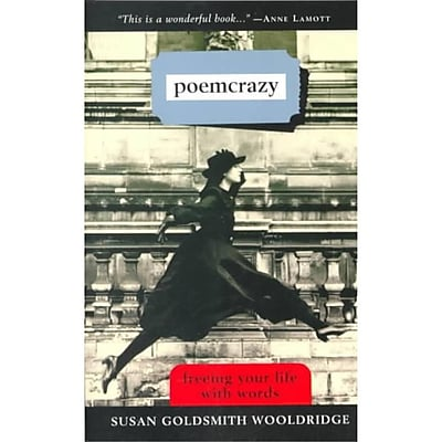 Poemcrazy: Freeing Your Life with Words Susan G. Wooldridge Paperback
