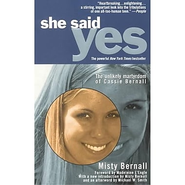She Said Yes: The Unlikely Martyrdom of Cassie Bernall Misty Bernall Paperback