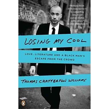 Losing My Cool Thomas Chatterton Williams Paperback