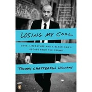 Losing My Cool Thomas Chatterton Williams Paperback