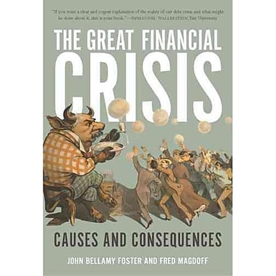 The Great Financial Crisis John Bellamy Foster, Fred Magdoff Paperback