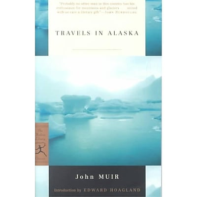 Travels in Alaska (Modern Library Classics) John Muir Paperback