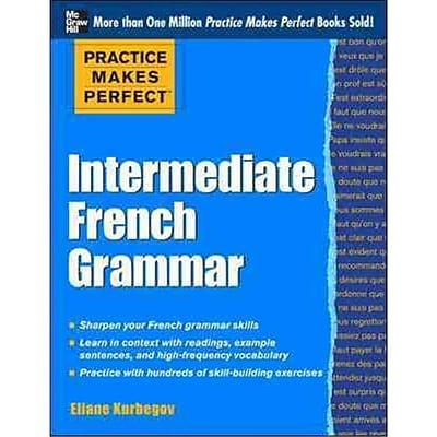 Practice Makes Perfect - Intermediate French Grammar Eliane Kurbegov Paperback 513857