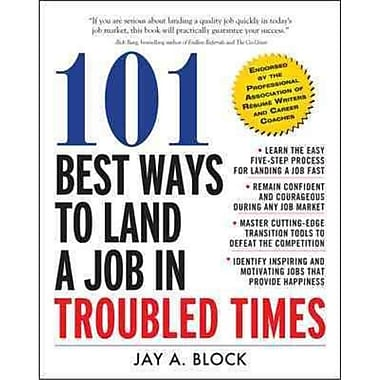 101 Best Ways to Land a Job in Troubled Times Jay A. Block Paperback