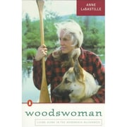 Woodswoman: Living Alone in the Adirondack Wilderness Anne LaBastille Paperback