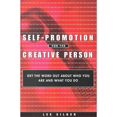 Self-Promotion for the Creative Person: Get the Word Out About Who You Are and What You Do Paperback