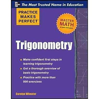 Trigonometry (Practice Makes Perfect Series) Carolyn Wheater Paperback