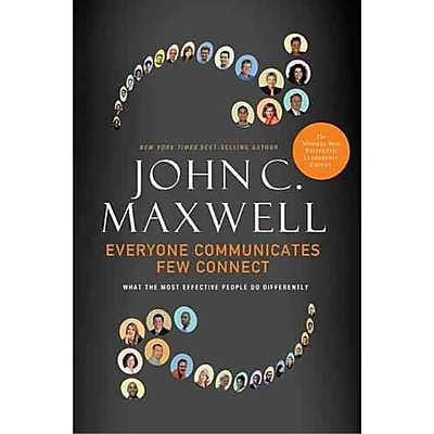 Everyone Communicates, Few Connect: What the Most Effective People Do Differently Hardcover