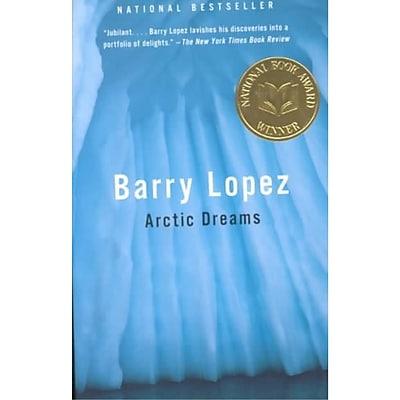 Arctic Dreams Barry Lopez Paperback