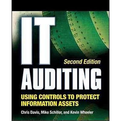 IT Auditing Chris Davis, Kevin Wheeler, Mike Schiller Paperback