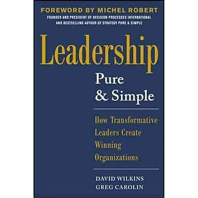Leadership Pure and Simple David Wilkins, Greg Carolin Hardcover